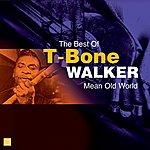 T-Bone Walker Mean Old World(The Best Of)