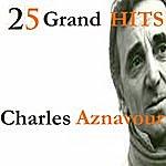 Charles Aznavour 25 Grand Hits Charles Aznavour