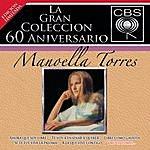 Manoella Torres La Gran Coleccion Del 60 Aniversario CBS - Manoella Torres