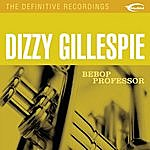 Dizzy Gillespie Bebop Professor (Remastered 2002)