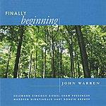 John Warren Finally Beginning