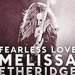 Melissa Etheridge Fearless Love (Single)