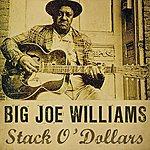 Big Joe Williams Stack'o Dollars