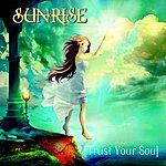 Sunrise Trust Your Soul
