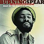 Burning Spear Man In The Hills / Dry & Heavy