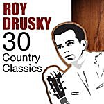 Roy Drusky 30 Country Classics