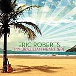 Eric Roberts My Brazilian Heart (Ep)