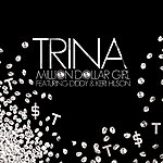 Trina Million Dollar Girl (Feat. Keri Hilson & Diddy)  (3-Track Maxi-Single)