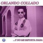 Orlando Collado Y No Me Importa Nada