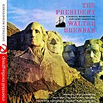 Walter Brennan The President - A Musical Biography Of Our Chief Executives (Digitally Remastered)