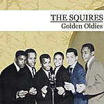 The Squires Golden Oldies (Digitally Remastered)