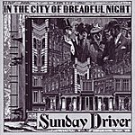 Sunday Driver In The City Of Dreadful Night