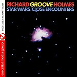 Richard 'Groove' Holmes Star Wars / Close Encounters (Digitally Remastered)