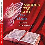 Russ Morgan Nearer My God To Thee (Digitally Remastered)
