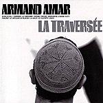 Armand Amar La Traversée
