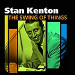 Stan Kenton & His Orchestra The Swing Of Things