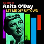 Anita O'Day Let Me Off Uptown(The Best Of)