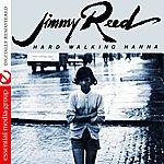 Jimmy Reed Hard Walking Hanna (Digitally Remastered)