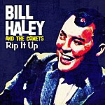 Bill Haley & His Comets Rip It Up (Digitally Remastered) (Single)