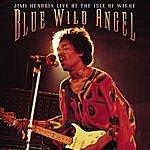 Jimi Hendrix Blue Wild Angel: Jimi Hendrix Live At The Isle Of Wight