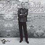 Gary Kendall This Sacred Ground