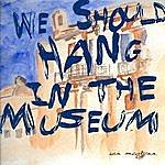 Ian McGlynn We Should Hang In The Museum - Single