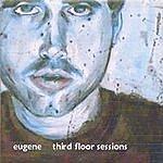 Eugene Third Floor Sessions