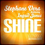 Stephane Vera Shine (Featuring Ingrid Jones) (2-Track Single)