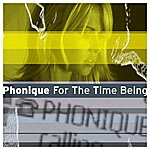 Phonique For The Time Being (Feat. Erlend Øye)(The Complete Mixes)