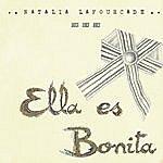 Natalia Lafourcade Ella Es Bonita (Single)