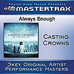Casting Crowns Always Enough (Performance Track)