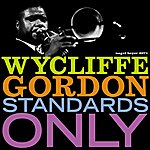 Wycliffe Gordon Standards Only (Extended)