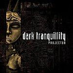 Dark Tranquillity Projector (Re-Issue + Bonus Tracks)