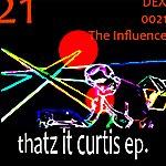 Influence Thatz It Curtis Ep