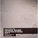 Franck Roger Collection Of Moods Part 3