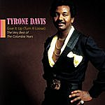 Tyrone Davis Give It Up (Turn It Loose): The Very Best Of The Columbia Years