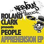 People Roland Clark Presents People: Apprehension (5-Track Maxi-Single)