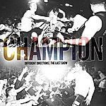 Champion Different Directions: The Last Show