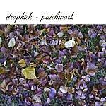 Dropkick Patchwork