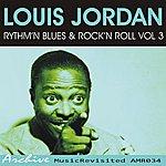 Louis Jordan Rhythm'n Blues & Rock'n Roll, Vol. 3