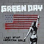 Green Day Last Of The American Girls (Single)