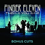 Finger Eleven Them Vs. You Vs. Me (Bonus Cuts)