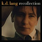 k.d. lang Recollection (Remastered)