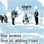 The Wrens Pulled Fences (Live At The Worldspace Sessions at Abbey Road)