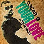 Oscar G. Your Love (Feat. Tamara Wallace) (10-Track Maxi-Single)