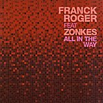Franck Roger All In The Way (Feat. Zonkes)