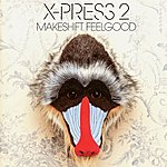 X-Press 2 Makeshift Feelgood