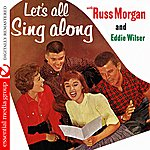 Russ Morgan Let's All Sing Along With Russ Morgan And Eddie Wilser (Digitally Remastered)