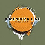 The Mendoza Line Full Of Light And Full Of Fire