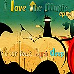 Frost I Love The Music Ep Vol.1